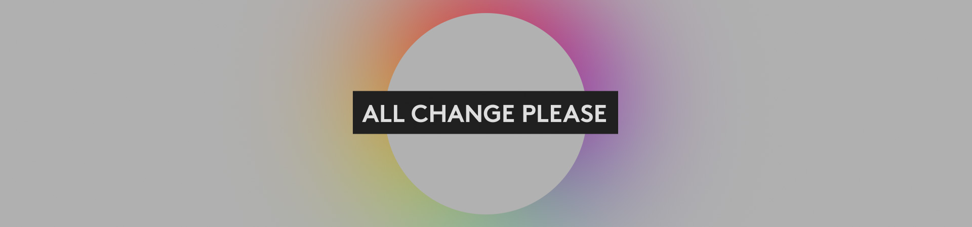 All Change Please – Life as a freelancer